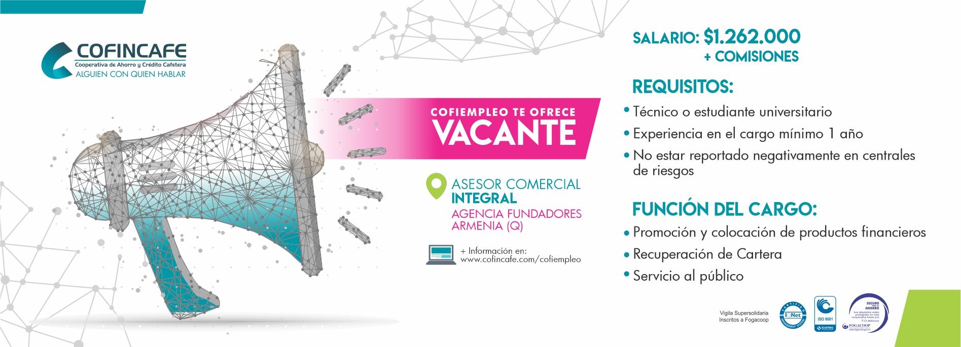 VACANTE ASESOR INTEGRAL FUNDADORES COFINCAFE
